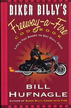 Biker Billy's Freeway-A-Fire Cookbook Cover